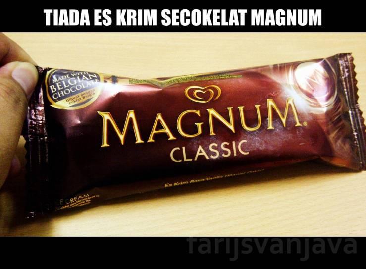 Tiada eskrim secokelat Magnum...