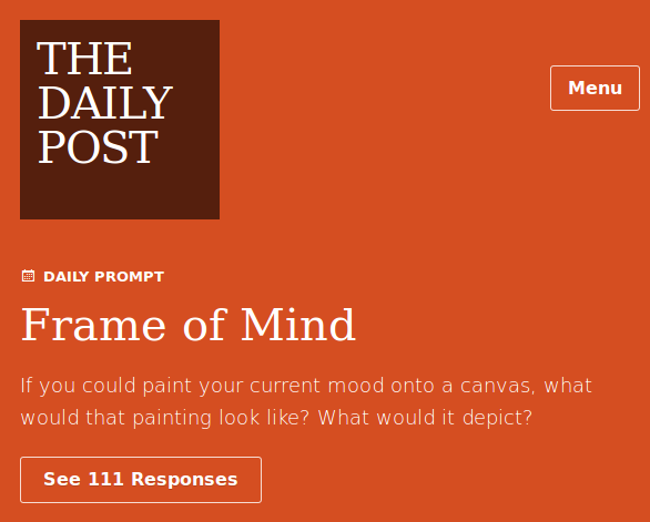 The Daily Post - Frame of Mind